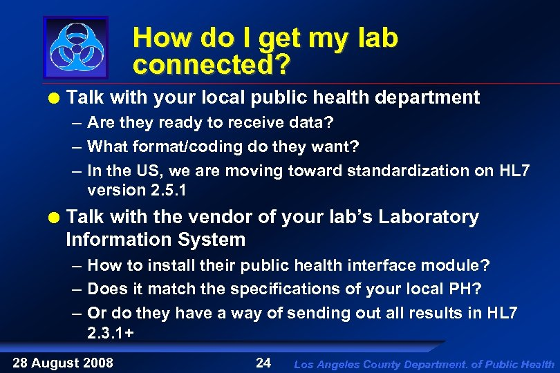 How do I get my lab connected? Talk with your local public health department