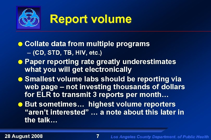 Report volume Collate data from multiple programs – (CD, STD, TB, HIV, etc. )