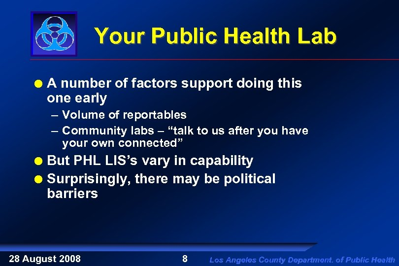 Your Public Health Lab A number of factors support doing this one early –