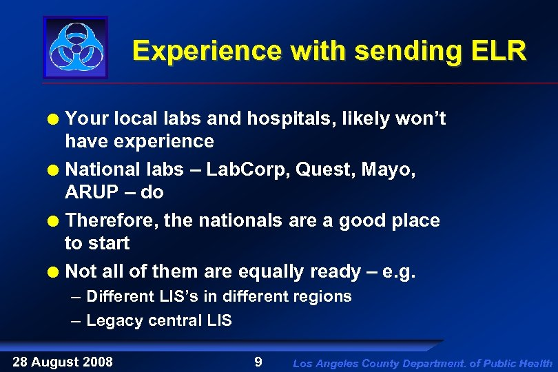 Experience with sending ELR Your local labs and hospitals, likely won't have experience National