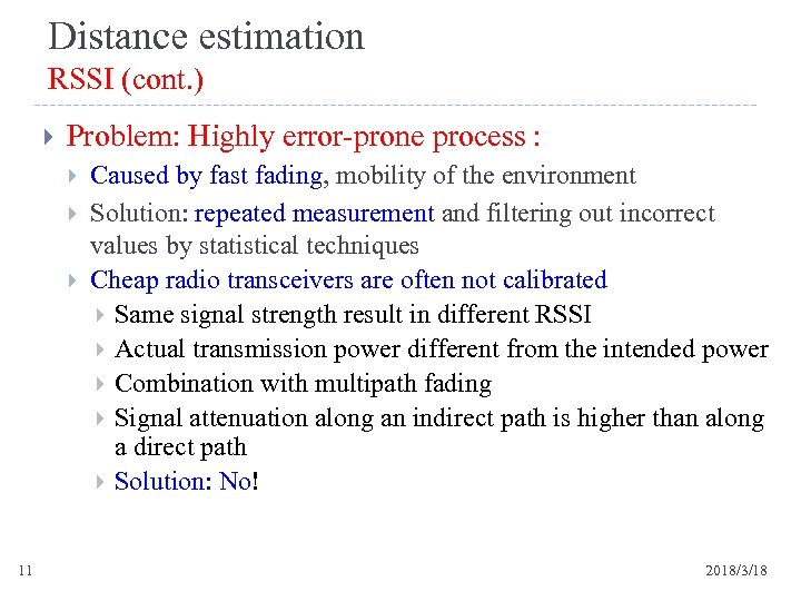 Distance estimation RSSI (cont. ) Problem: Highly error-prone process : 11 Caused by fast