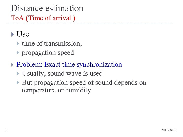 Distance estimation To. A (Time of arrival ) Use 13 time of transmission, propagation