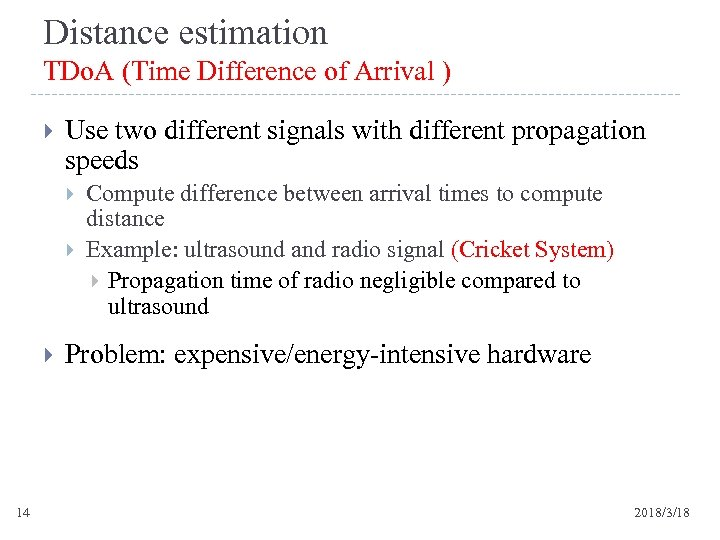 Distance estimation TDo. A (Time Difference of Arrival ) Use two different signals with
