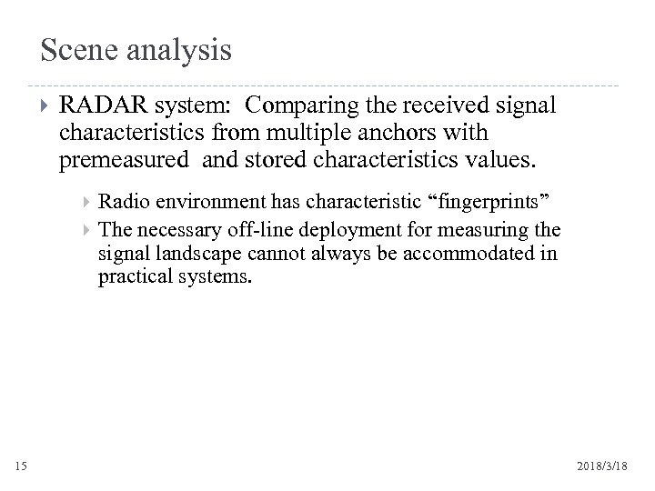Scene analysis RADAR system: Comparing the received signal characteristics from multiple anchors with premeasured