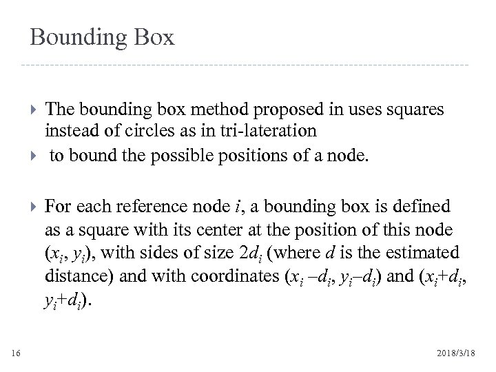 Bounding Box 16 The bounding box method proposed in uses squares instead of circles