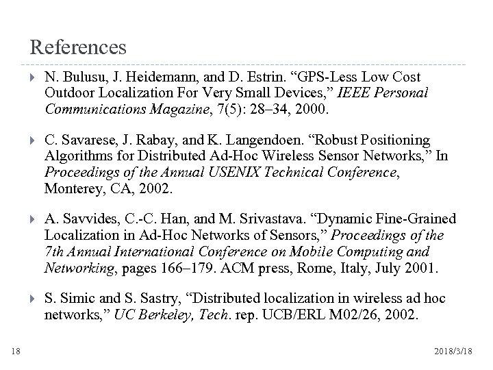 "References C. Savarese, J. Rabay, and K. Langendoen. ""Robust Positioning Algorithms for Distributed Ad-Hoc"