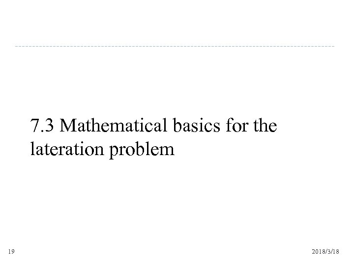 7. 3 Mathematical basics for the lateration problem 19 2018/3/18
