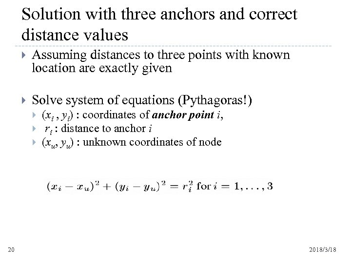 Solution with three anchors and correct distance values Assuming distances to three points with