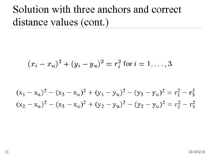 Solution with three anchors and correct distance values (cont. ) 21 2018/3/18