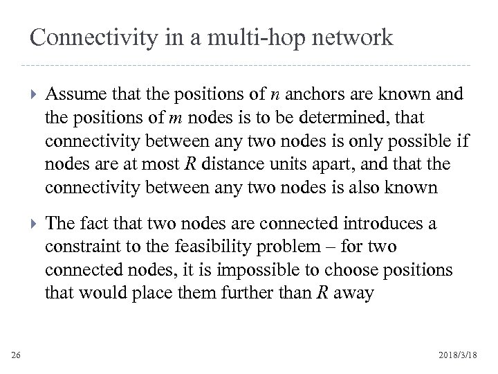 Connectivity in a multi-hop network 26 Assume that the positions of n anchors are