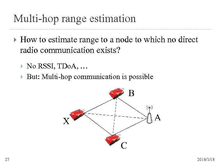 Multi-hop range estimation How to estimate range to a node to which no direct