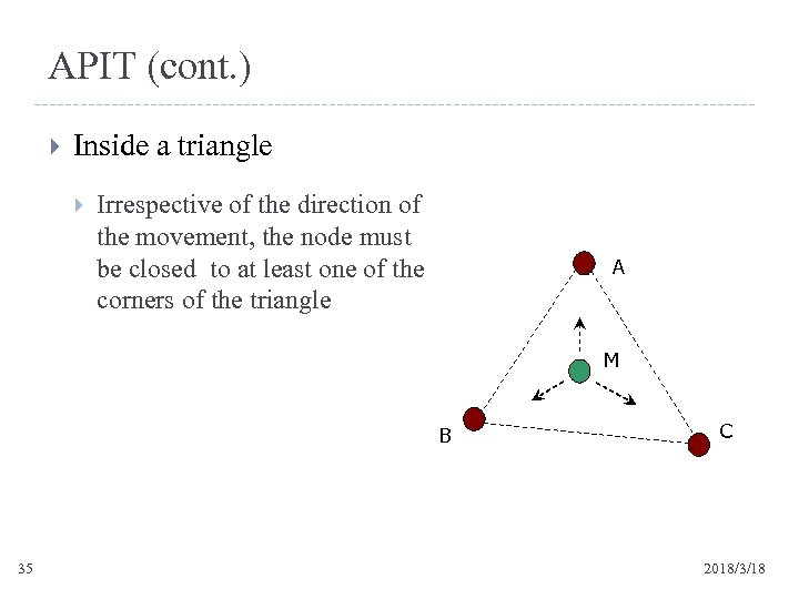 APIT (cont. ) Inside a triangle Irrespective of the direction of the movement, the