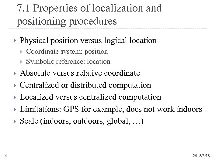7. 1 Properties of localization and positioning procedures Physical position versus logical location 4