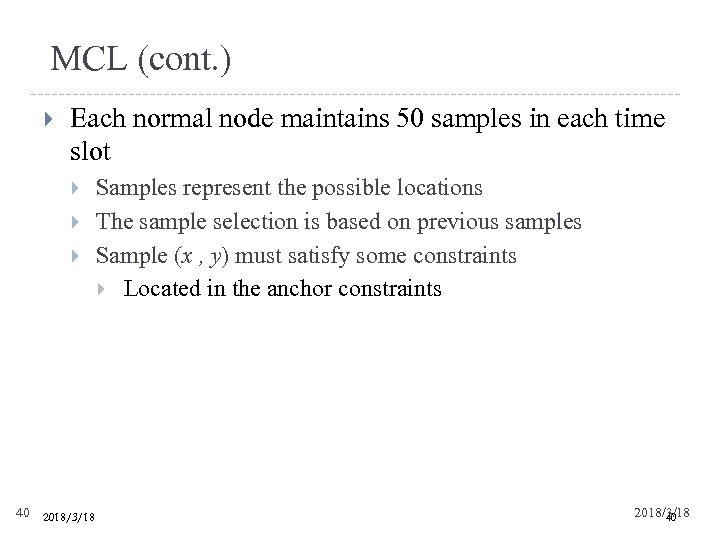 MCL (cont. ) Each normal node maintains 50 samples in each time slot 40