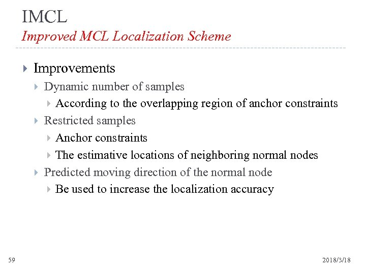 IMCL Improved MCL Localization Scheme Improvements 59 Dynamic number of samples According to the