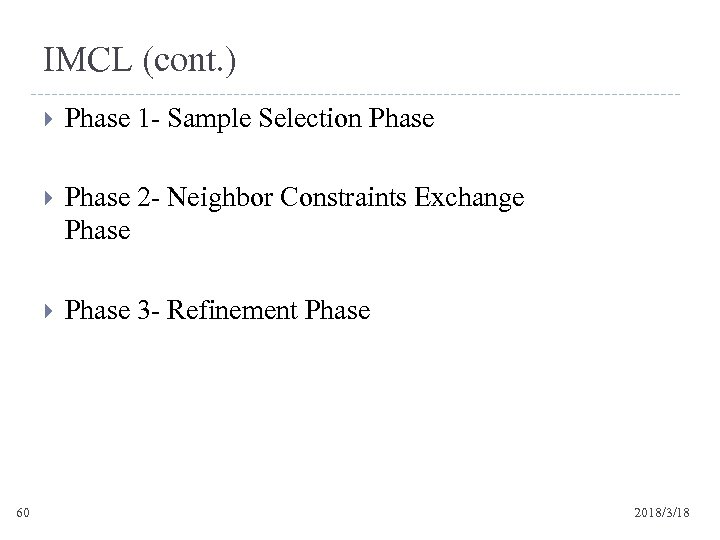 IMCL (cont. ) Phase 2 - Neighbor Constraints Exchange Phase 60 Phase 1 -