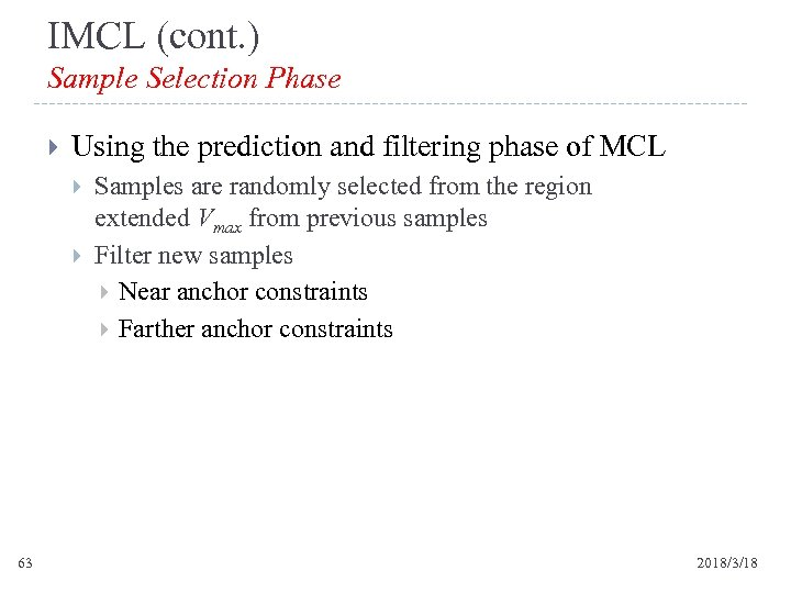 IMCL (cont. ) Sample Selection Phase Using the prediction and filtering phase of MCL