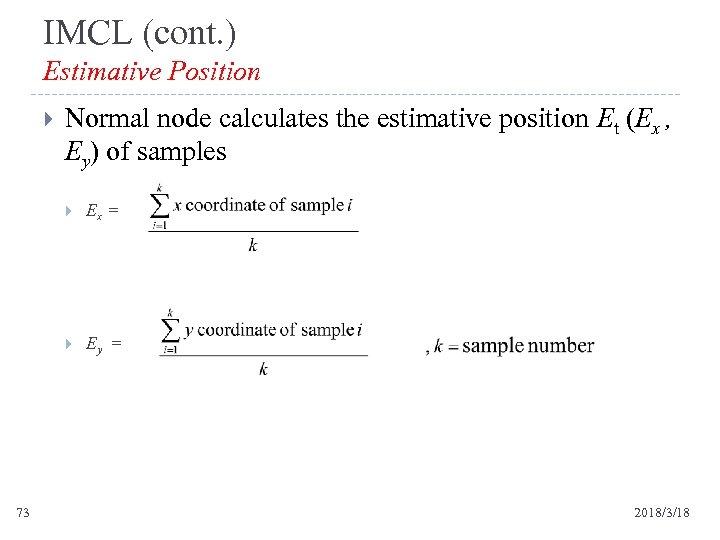 IMCL (cont. ) Estimative Position Normal node calculates the estimative position Et (Ex ,