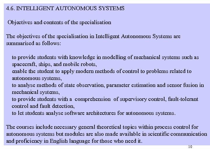 4. 6. INTELLIGENT AUTONOMOUS SYSTEMS Controlling the studies Objectives and contents of the specialisation