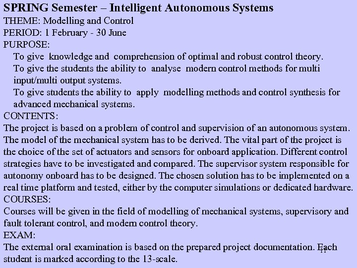 SPRING Semester – Intelligent Autonomous Systems THEME: Modelling and Control PERIOD: 1 February -