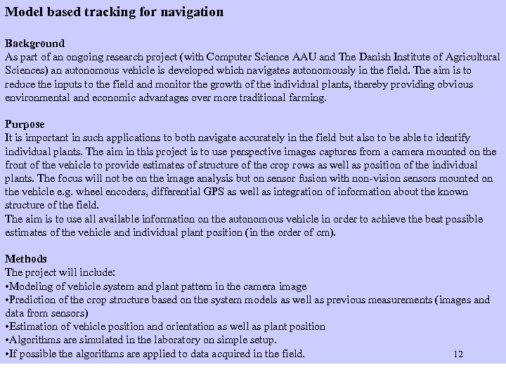 Model based tracking for navigation Controlling the studies Background As part of an ongoing