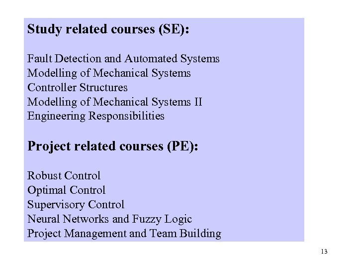 Study related courses (SE): Controlling the studies Fault Detection and Automated Systems Study of
