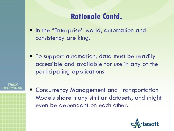 """Rationale Contd. In the """"Enterprise"""" world, automation and consistency are king. To support automation,"""