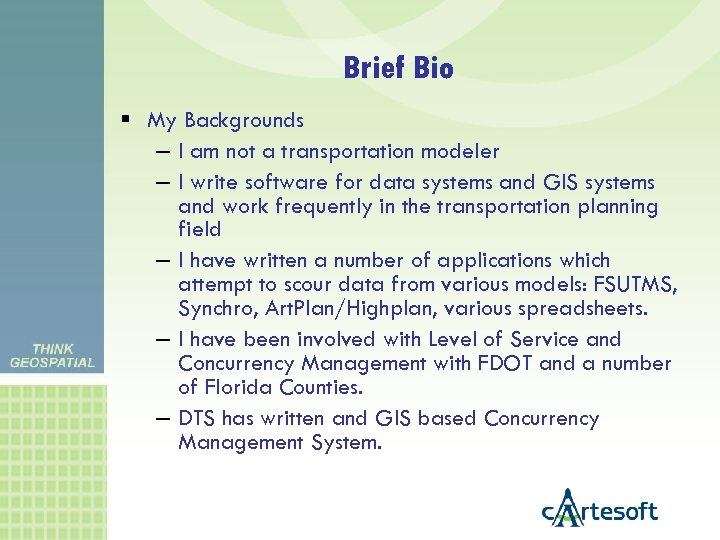 Brief Bio My Backgrounds – I am not a transportation modeler – I write