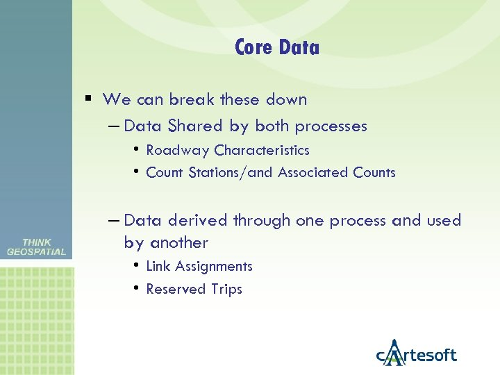 Core Data We can break these down – Data Shared by both processes •