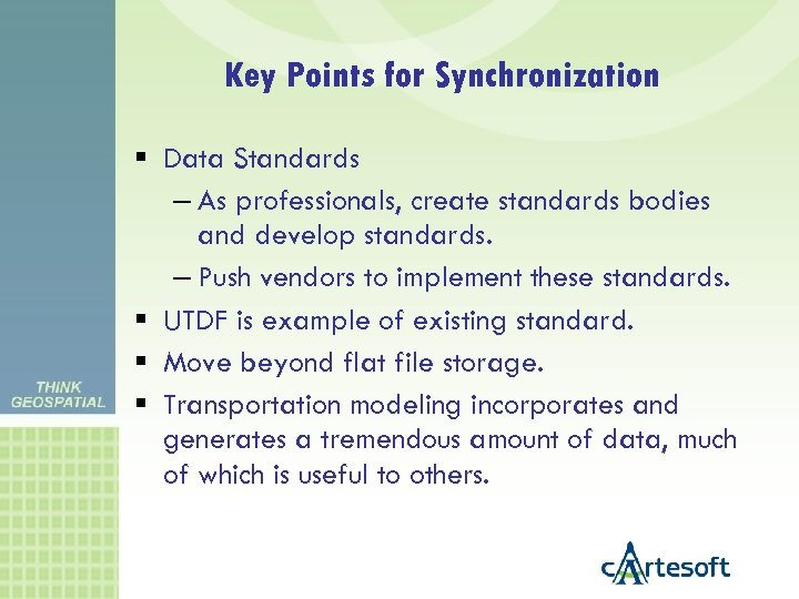 Key Points for Synchronization Data Standards – As professionals, create standards bodies and develop