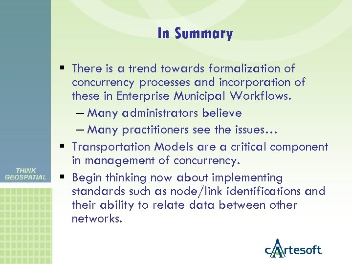 In Summary There is a trend towards formalization of concurrency processes and incorporation of