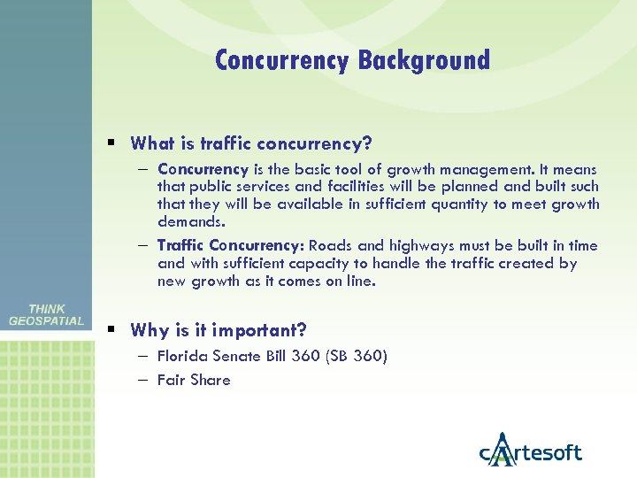 Concurrency Background What is traffic concurrency? – Concurrency is the basic tool of growth