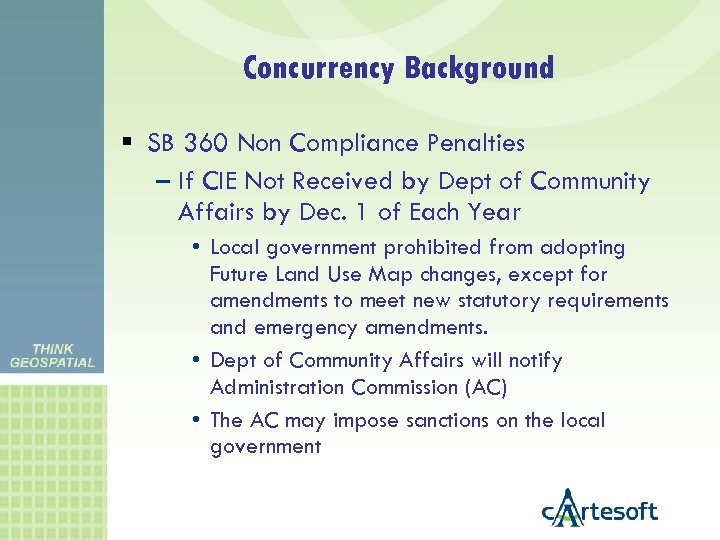 Concurrency Background SB 360 Non Compliance Penalties – If CIE Not Received by Dept