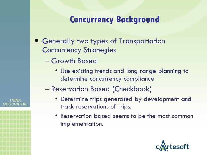 Concurrency Background Generally two types of Transportation Concurrency Strategies – Growth Based • Use