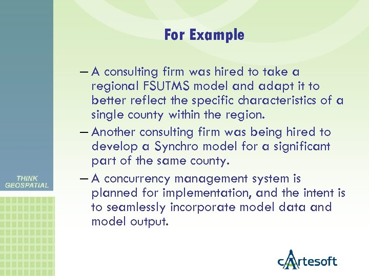 For Example – A consulting firm was hired to take a regional FSUTMS model