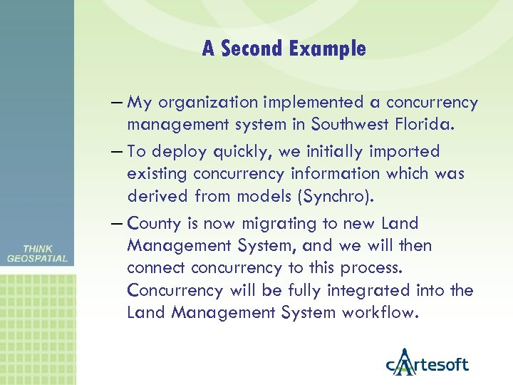 A Second Example – My organization implemented a concurrency management system in Southwest Florida.
