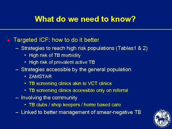 What do we need to know? l Targeted ICF: how to do it better