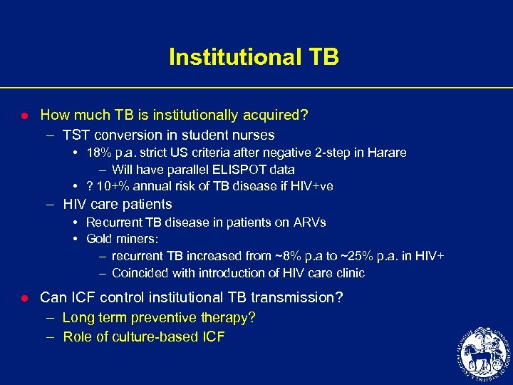 Institutional TB l How much TB is institutionally acquired? – TST conversion in student