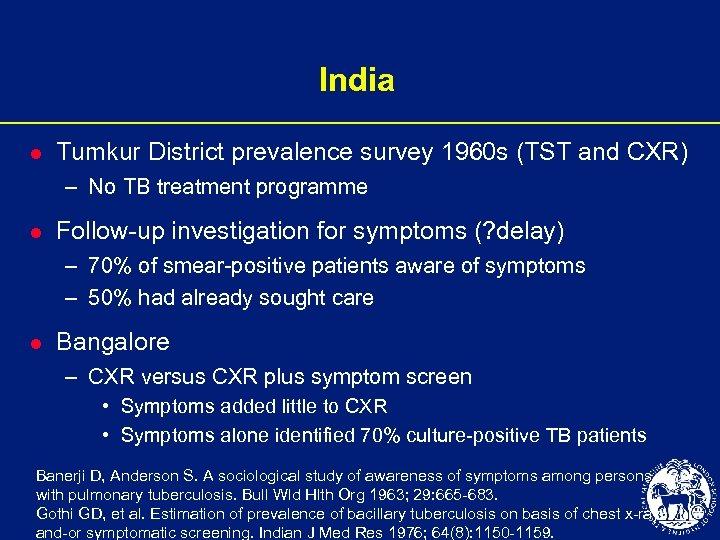 India l Tumkur District prevalence survey 1960 s (TST and CXR) – No TB