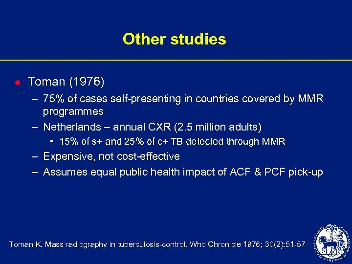 Other studies l Toman (1976) – 75% of cases self-presenting in countries covered by