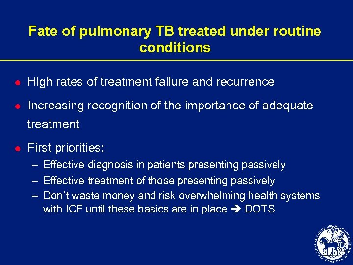 Fate of pulmonary TB treated under routine conditions l High rates of treatment failure