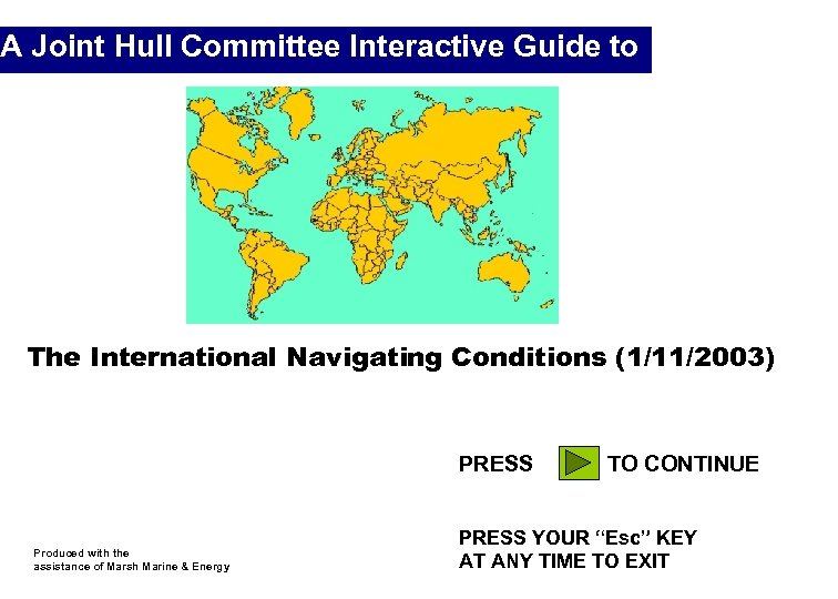 A Joint Hull Committee Interactive Guide to The International Navigating Conditions (1/11/2003) PRESS Produced