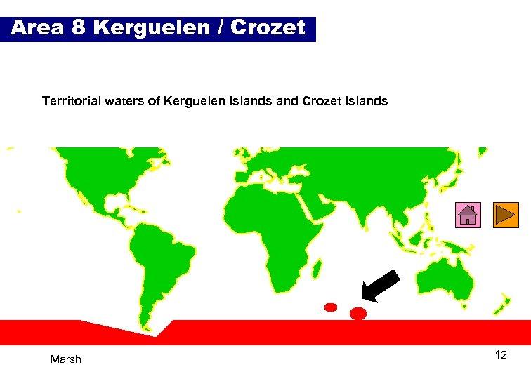 Area 8 Kerguelen / Crozet Territorial waters of Kerguelen Islands and Crozet Islands Marsh