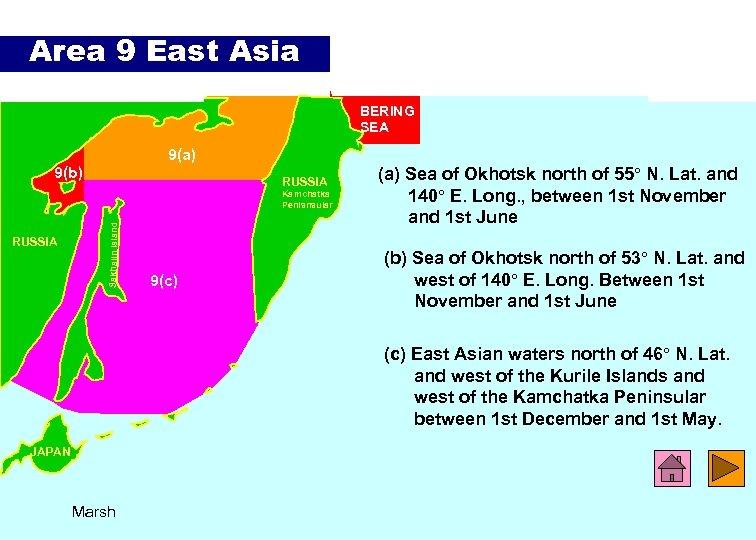 Area 9 East Asia BERING SEA 9(a) 9(b) RUSSIA Sakhalin Island Kamchatka Penisnsular 9(c)