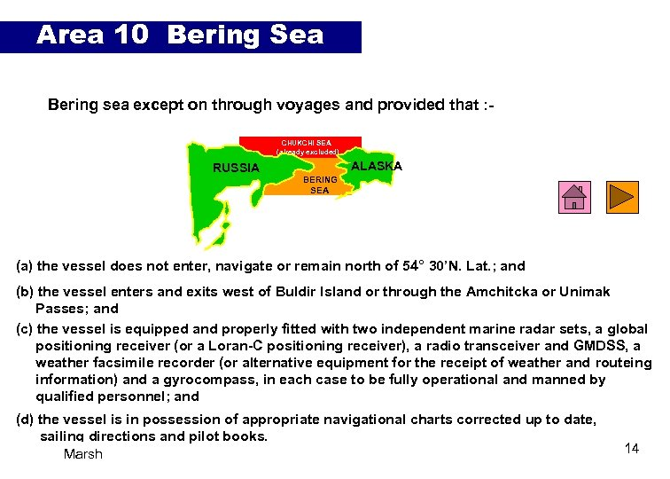 Area 10 Bering Sea Bering sea except on through voyages and provided that :