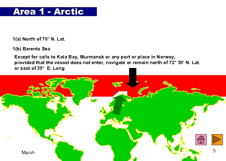 Area 1 - Arctic 1(a) North of 70° N. Lat. 1(b) Barents Sea Except