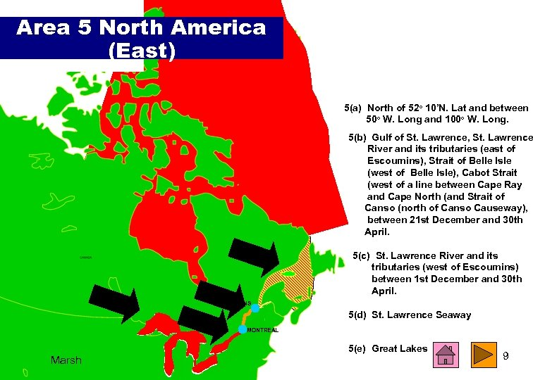 Area 5 North America (East) 5(a) North of 52° 10'N. Lat and between 50°