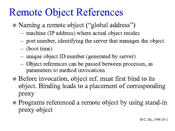 "Remote Object References u Naming a remote object (""global address"") – – – machine"