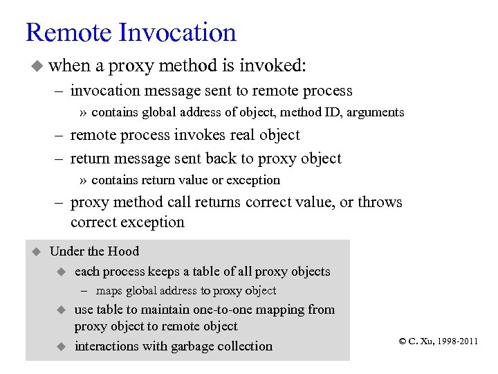 Remote Invocation u when a proxy method is invoked: – invocation message sent to