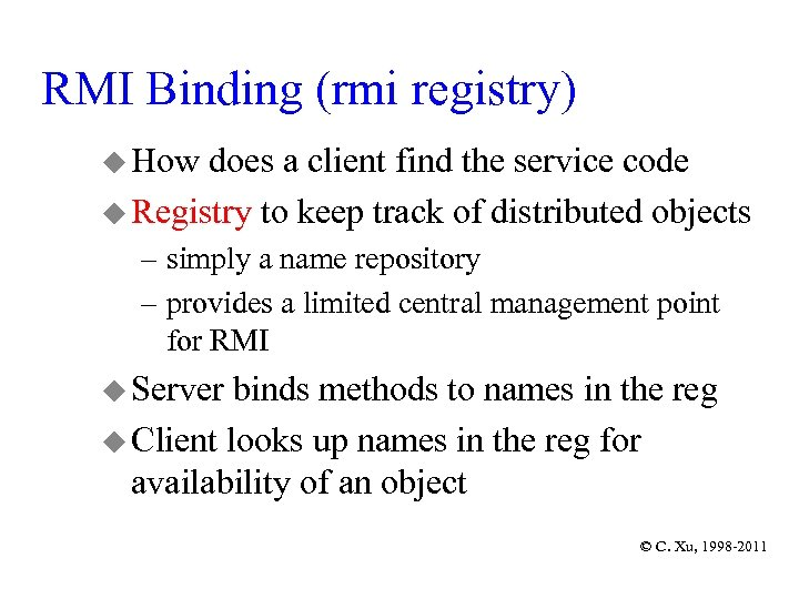 RMI Binding (rmi registry) u How does a client find the service code u